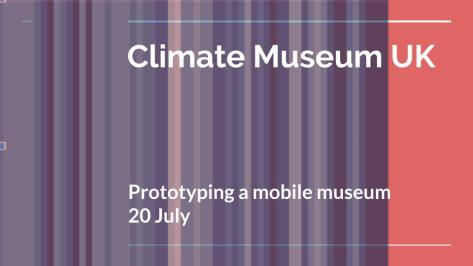 Climate Museum UK prototyping